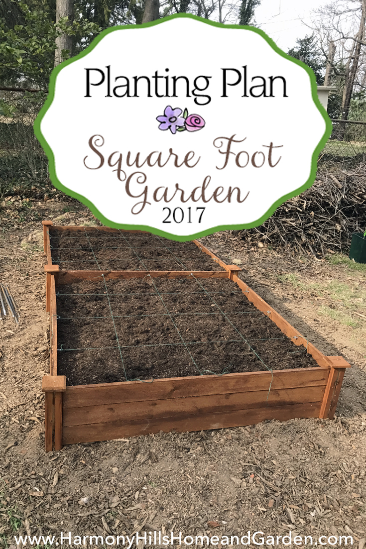 Square Foot Garden Planting Plan for 2017   Harmony Hills Home and ...